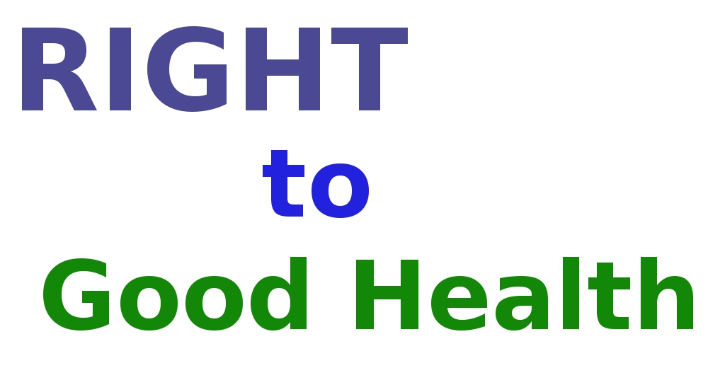 A bill named RIGHT TO GOOD HEALTH